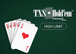 TXS Hold'em Professional Series (High Limit)